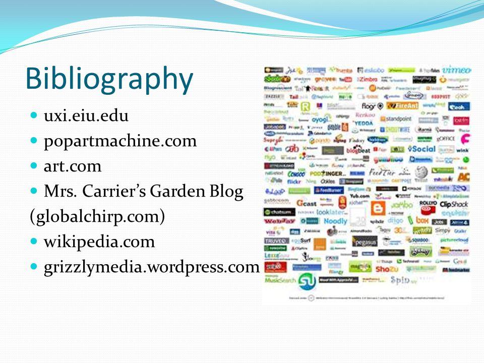 Bibliography uxi.eiu.edu popartmachine.com art.com Mrs.