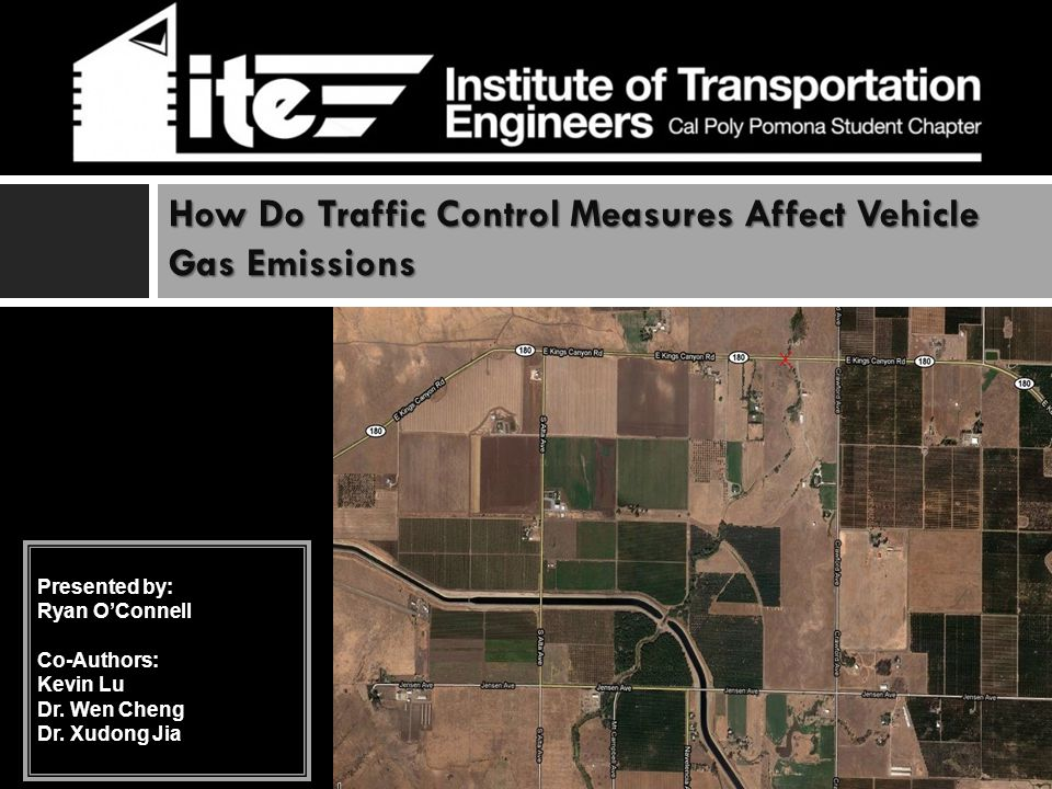 How Do Traffic Control Measures Affect Vehicle Gas Emissions Presented by: Ryan O'Connell Co-Authors: Kevin Lu Dr. Wen Cheng Dr. Xudong Jia