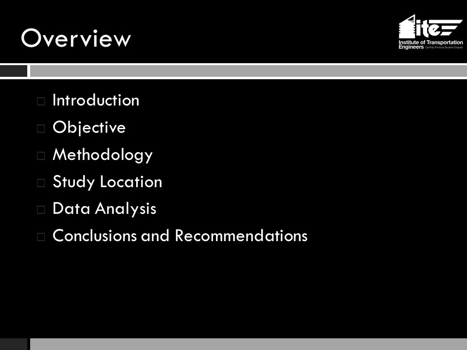 Overview  Introduction  Objective  Methodology  Study Location  Data Analysis  Conclusions and Recommendations