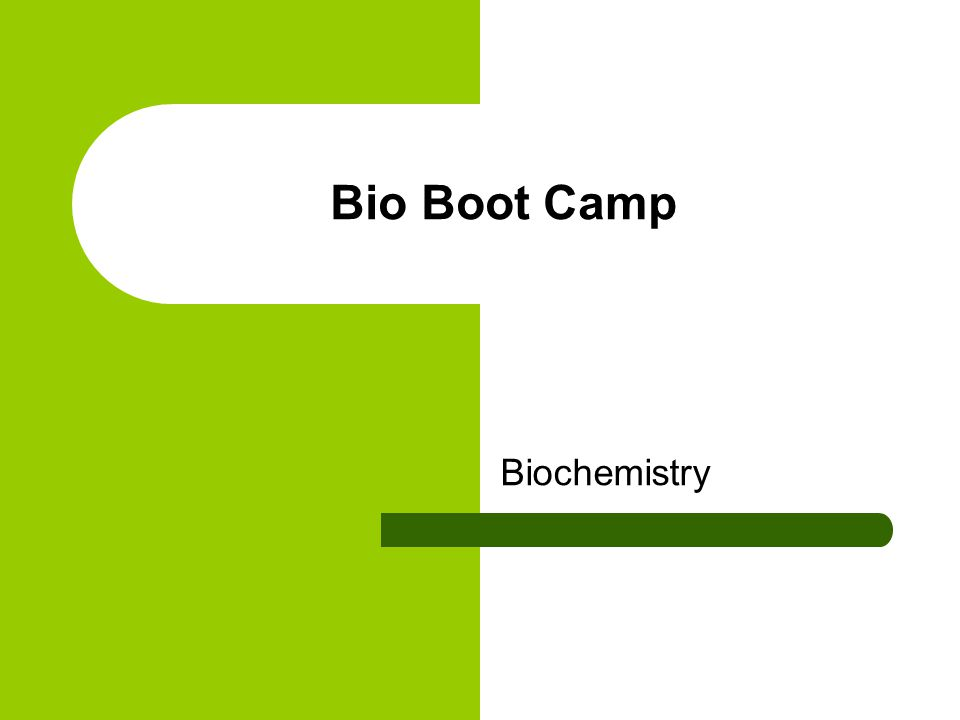 Bio Boot Camp Biochemistry