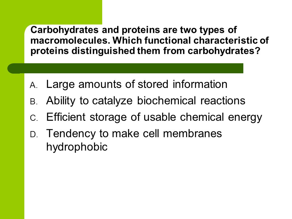 Carbohydrates and proteins are two types of macromolecules.