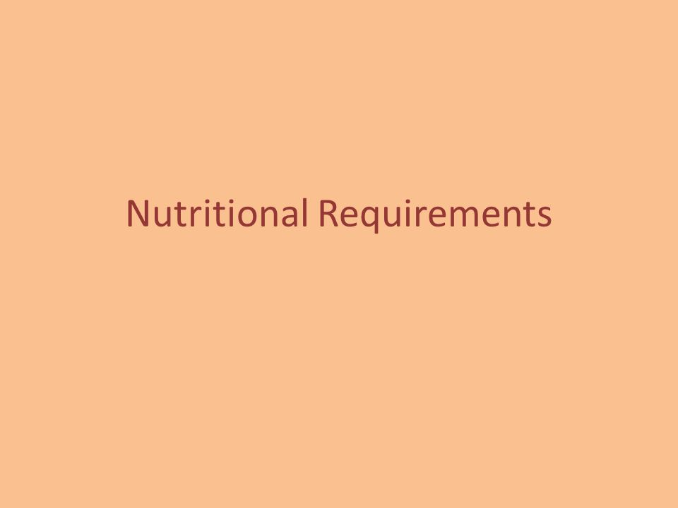 Micronutrient Requirements Vitamins – Organic molecules essential for life; not synthesised by higher organisms – Fat-soluble: A, D, E, K – Water-soluble: C, B complex Minerals – Single elements essential to life: Ca, P, Mg, Zn, Fe, I Trace elements – Essential to life, but in minute quantities: Cu, Co, Mn, Ni, Mo, Cr