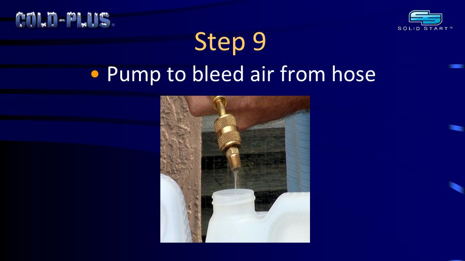 Step 9 Pump to bleed air from hose