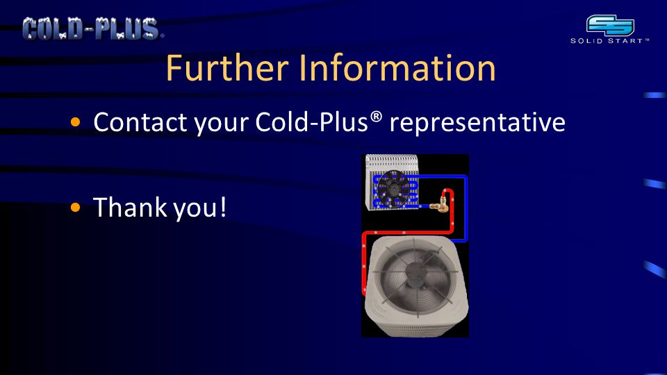 Further Information Contact your Cold-Plus® representative Thank you!