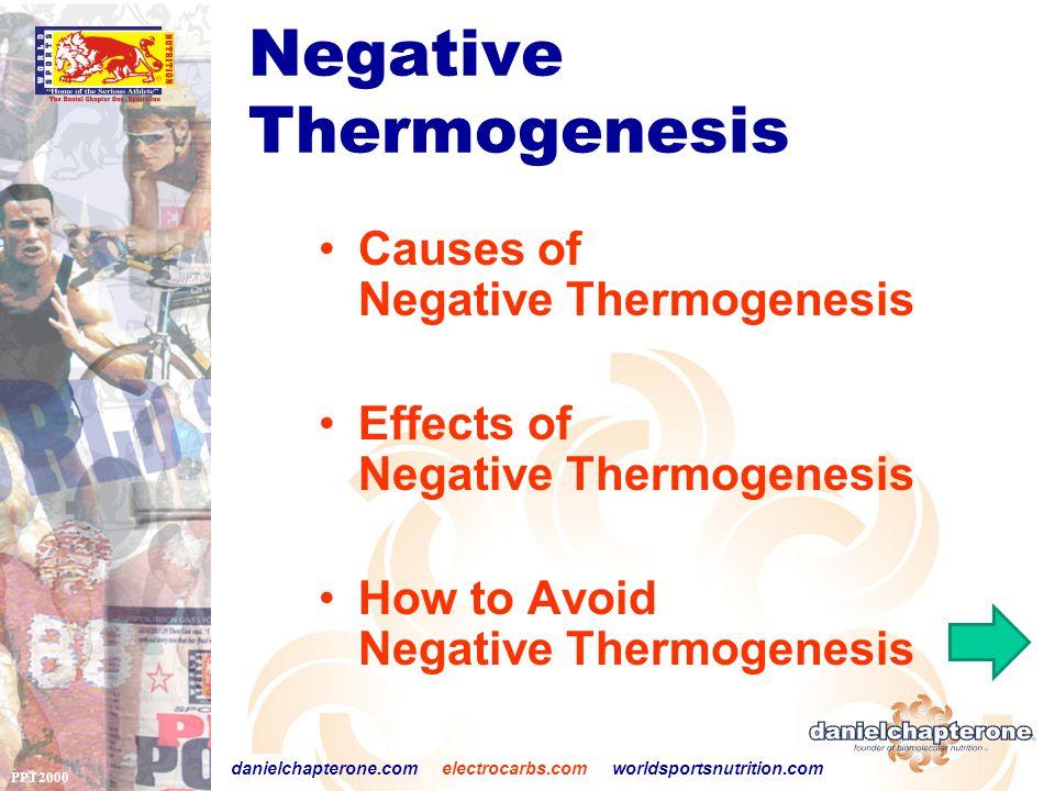 PPT2000 danielchapterone.com electrocarbs.com worldsportsnutrition.com Negative Thermogenesis Causes of Negative Thermogenesis Effects of Negative Thermogenesis How to Avoid Negative Thermogenesis