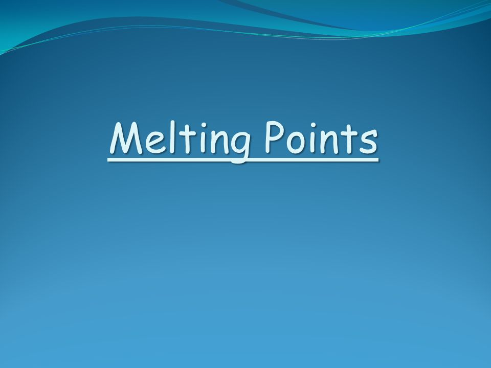 Aim: To investigate the relationship between type of bonding and melting point.