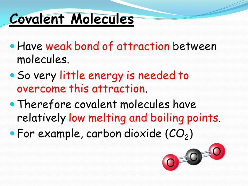 Covalent Networks Contain special covalent bonds which are very strong.