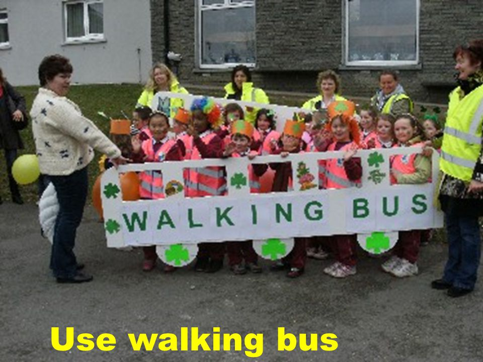 Use walking bus