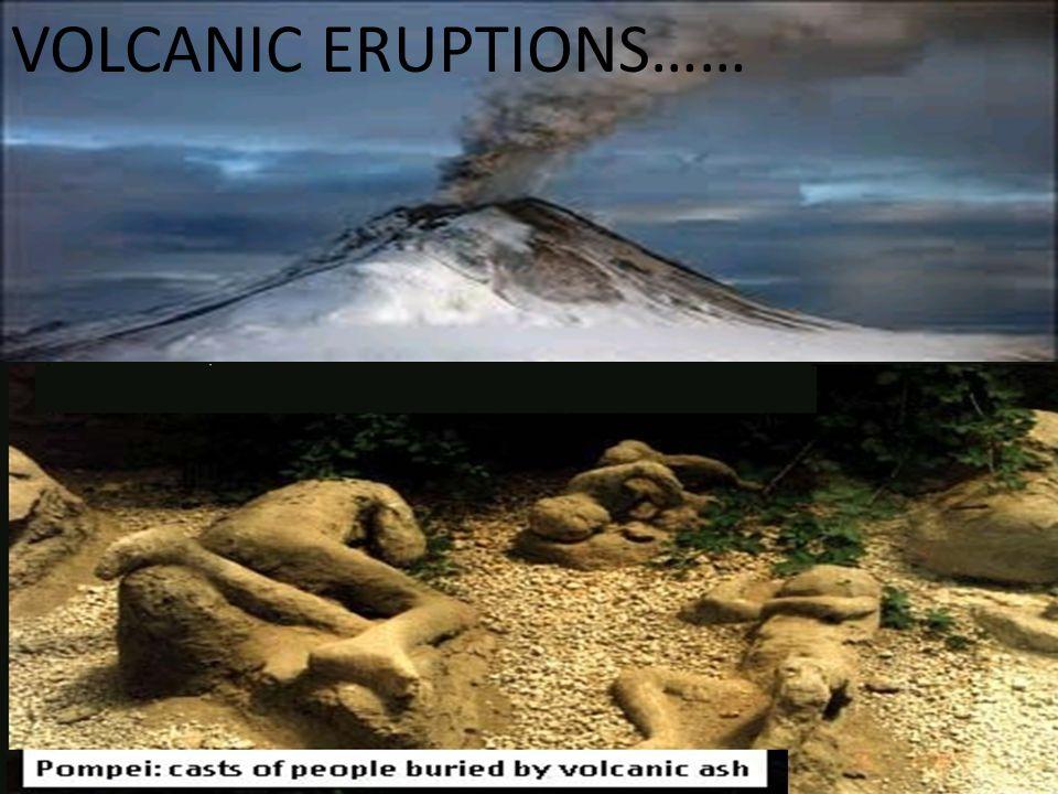VOLCANIC ERUPTIONS……
