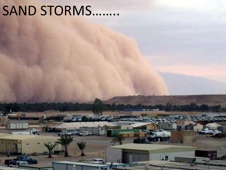 SAND STORMS……..