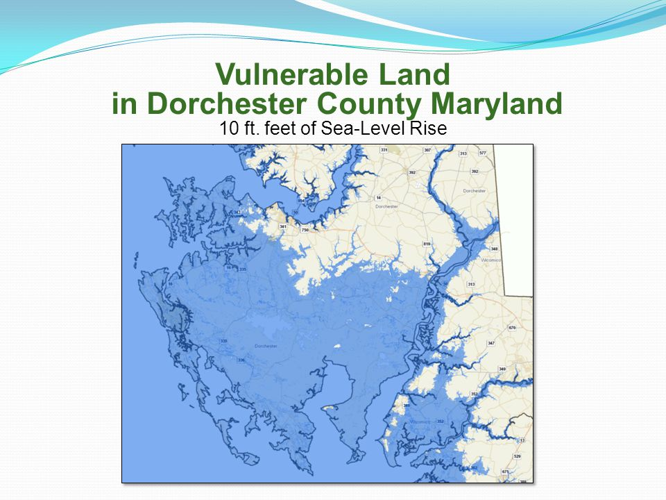 Vulnerable Land in Dorchester County Maryland 10 ft. feet of Sea-Level Rise