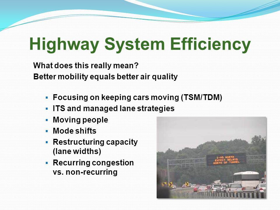 Highway System Efficiency What does this really mean.