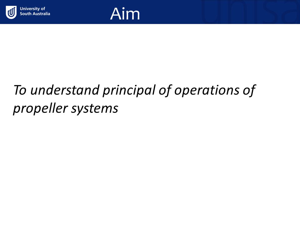 Aim To understand principal of operations of propeller systems