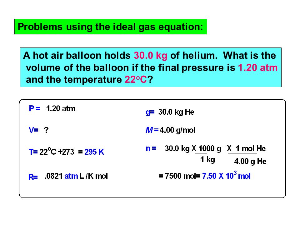 Problems using the ideal gas equation: A hot air balloon holds 30.0 kg of helium.