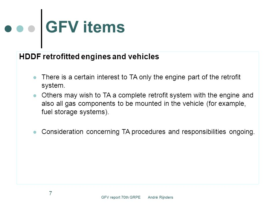 GFV items 7 HDDF retrofitted engines and vehicles There is a certain interest to TA only the engine part of the retrofit system.