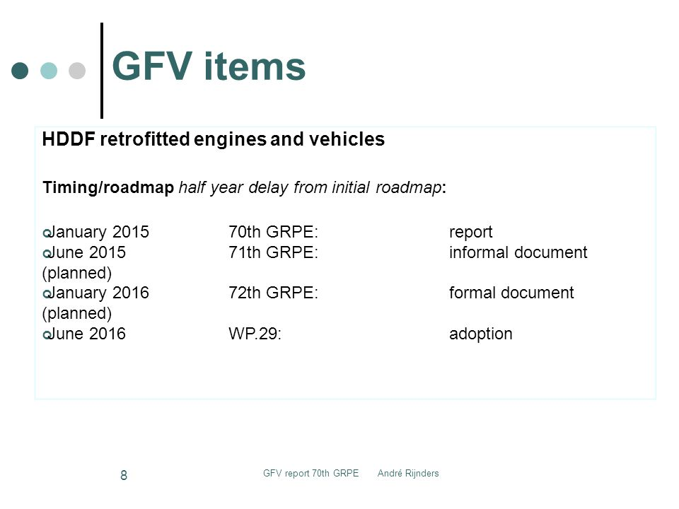GFV items GFV report 70th GRPE André Rijnders 9 Other items Development of a clear definition of bi-fuel and dual-fuel vehicles at the request of the VPSD.