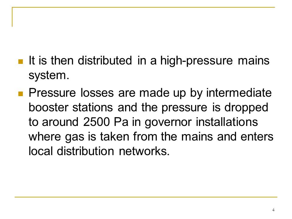 4 It is then distributed in a high-pressure mains system. Pressure losses are made up by intermediate booster stations and the pressure is dropped to