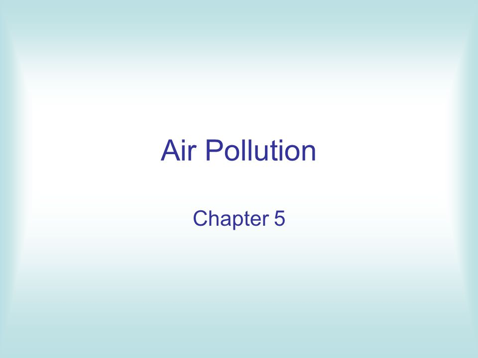 Air Pollution Chapter 5