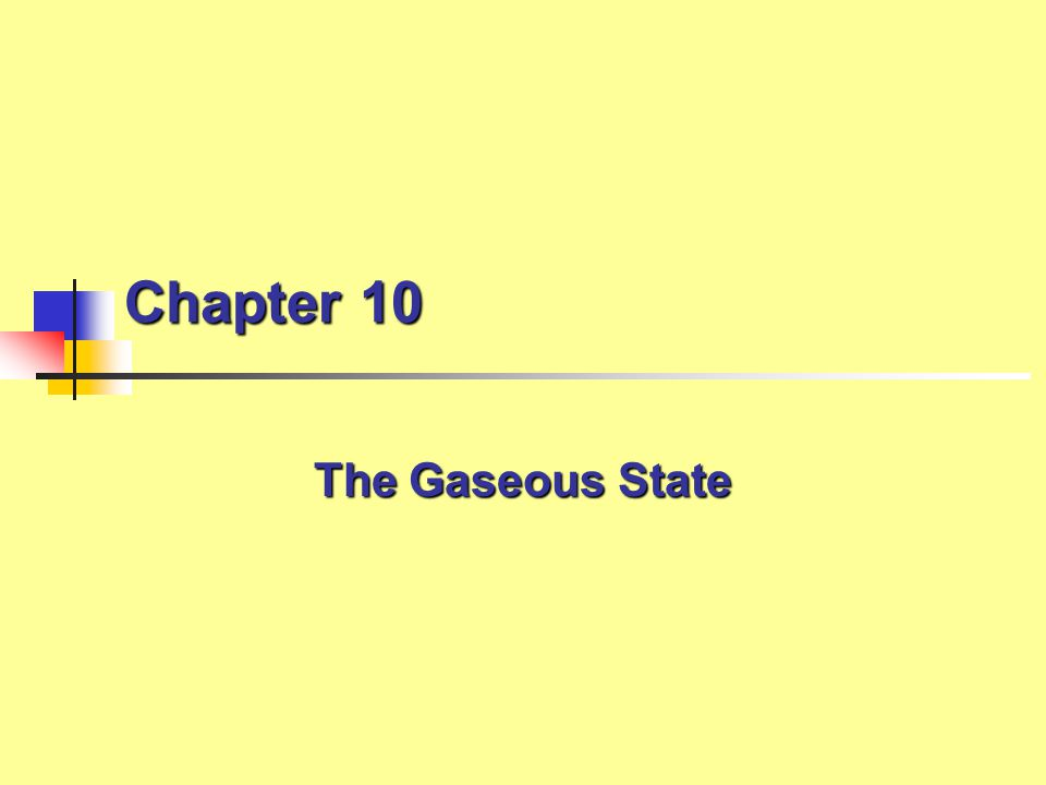Chapter 10 The Gaseous State