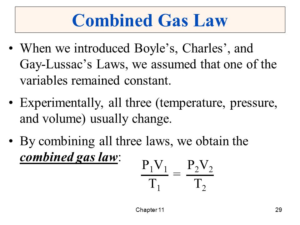 Chapter 1129 Combined Gas Law When we introduced Boyle's, Charles', and Gay-Lussac's Laws, we assumed that one of the variables remained constant. Exp
