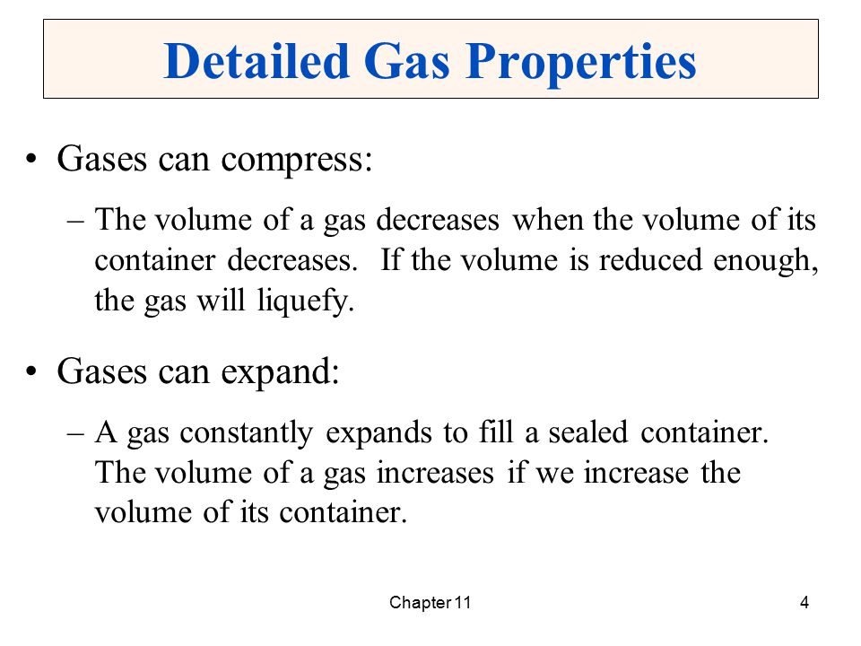 Chapter 115 Detailed Gas Properties Gases mix completely with other gases in the same container: –Air is an example of a mixture of gases.