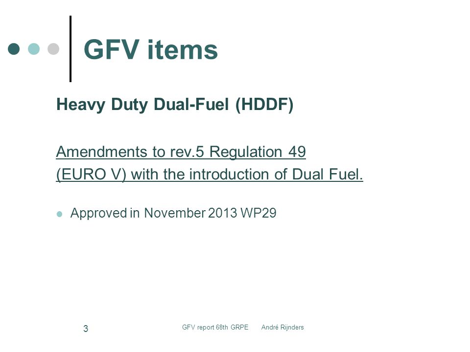 GFV items GFV report 68th GRPE André Rijnders 4 HDDF retrofitted engines and vehicles 66th GRPE June 2013 Geneva.