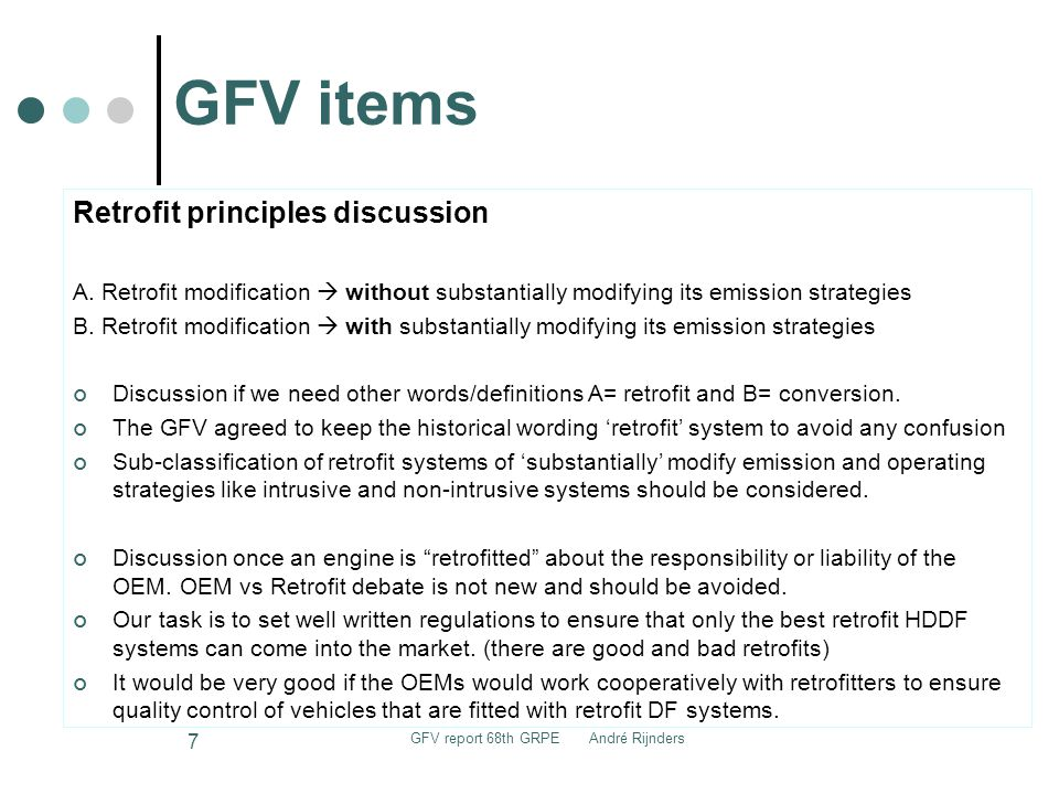 GFV items GFV report 68th GRPE André Rijnders 7 Retrofit principles discussion A.