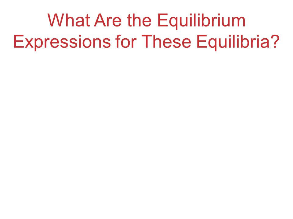 The Equilibrium Constant Because pressure is proportional to concentration for gases in a closed system, the equilibrium expression can also be written K p = (P C ) c (P D ) d (P A ) a (P B ) b