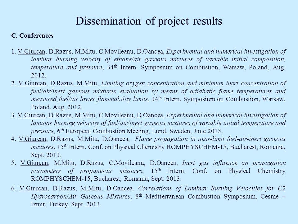 C. Conferences 1. V.Giurcan, D.Razus, M.Mitu, C.Movileanu, D.Oancea, Experimental and numerical investigation of laminar burning velocity of ethane/ai