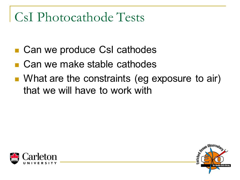 CsI Photocathode Tests Can we produce CsI cathodes Can we make stable cathodes What are the constraints (eg exposure to air) that we will have to work with