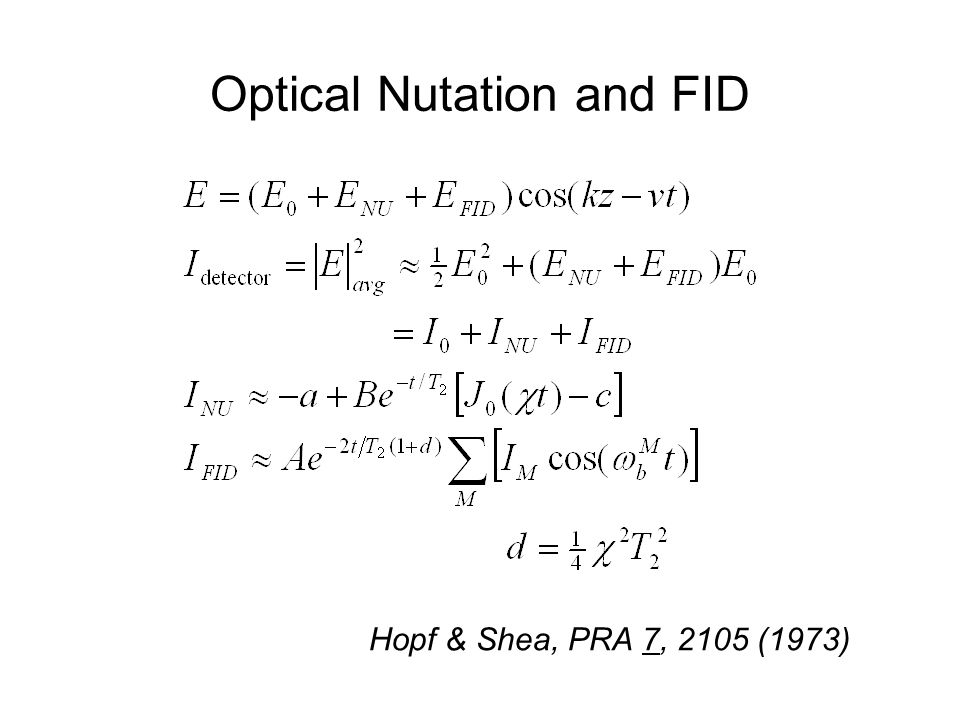 Optical Nutation and FID Hopf & Shea, PRA 7, 2105 (1973)