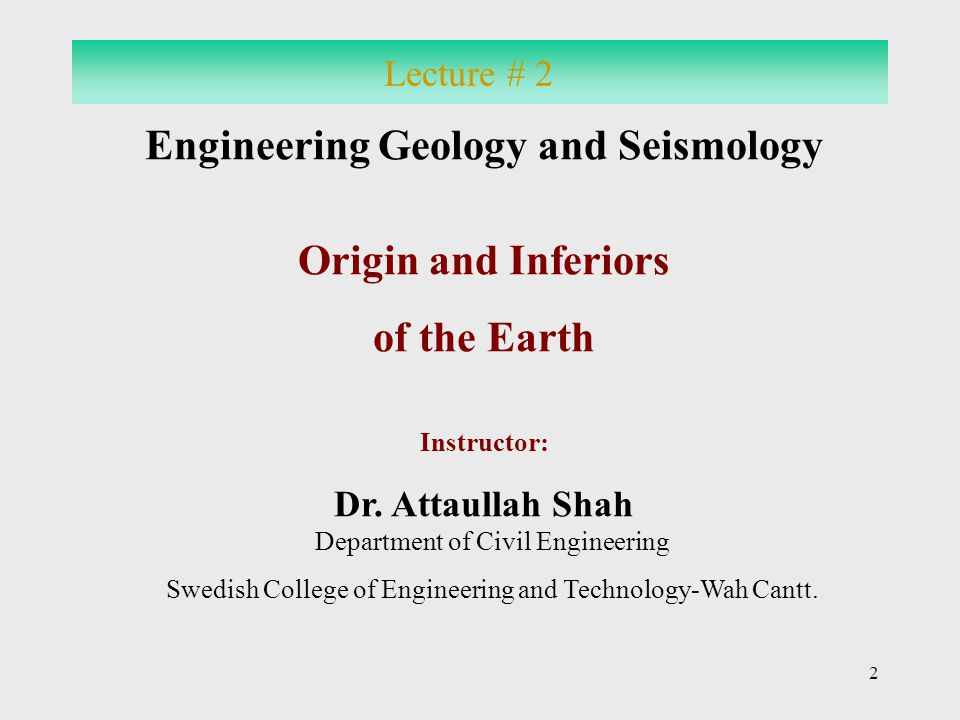 Geology literally means study of the Earth. Physical geology examines the materials and processes of the Earth.