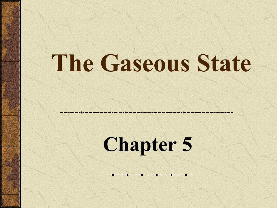 The Gaseous State Chapter 5