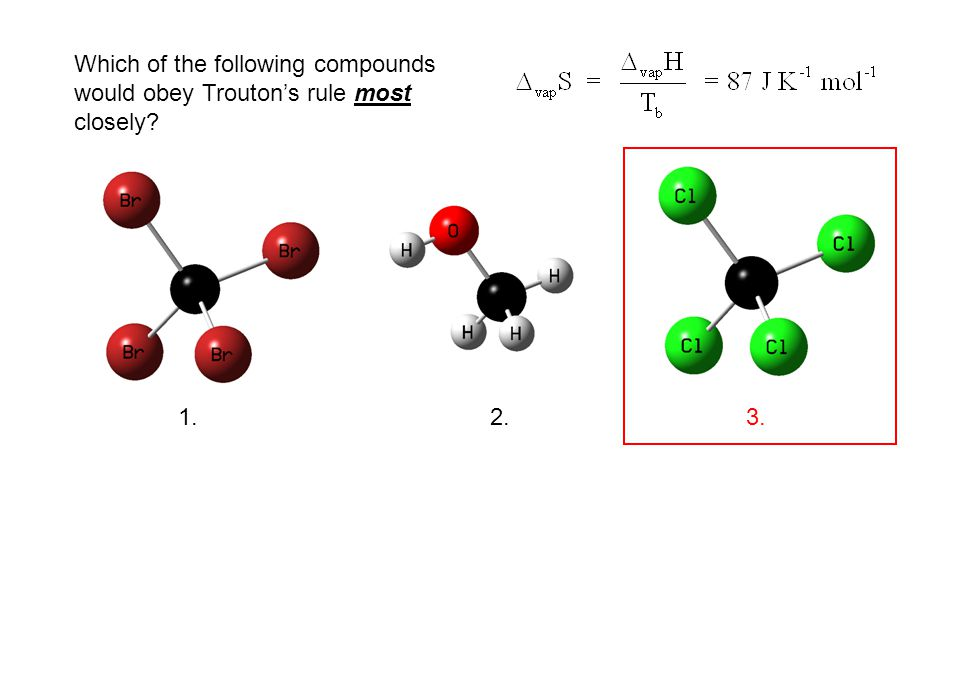 Which of the following compounds would obey Trouton's rule most closely? 1.2.3.