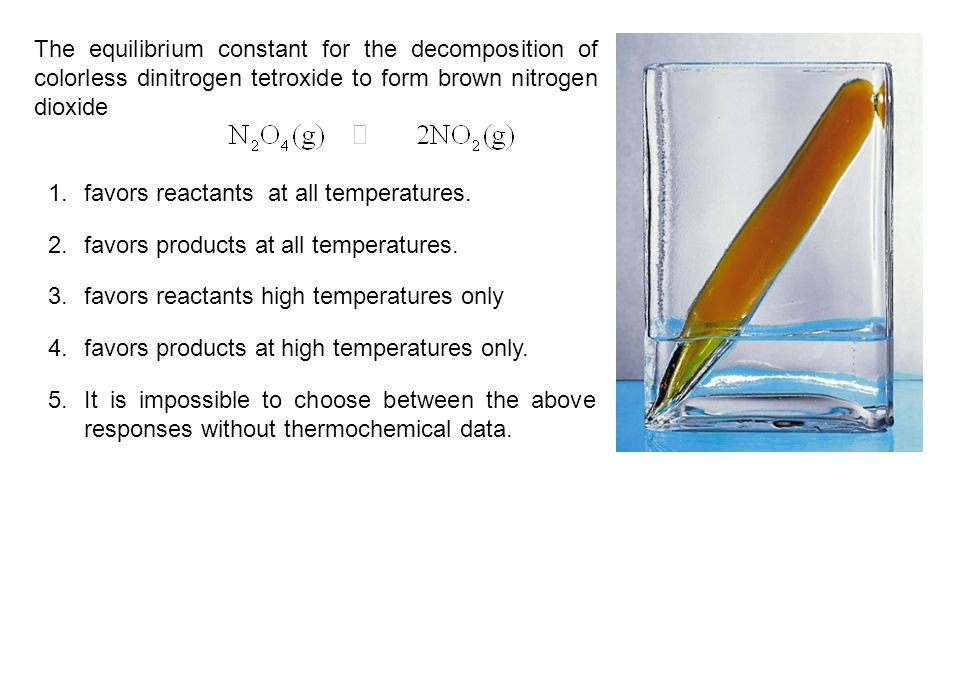 1.favors reactants at all temperatures. 2.favors products at all temperatures. 3.favors reactants high temperatures only 4.favors products at high tem