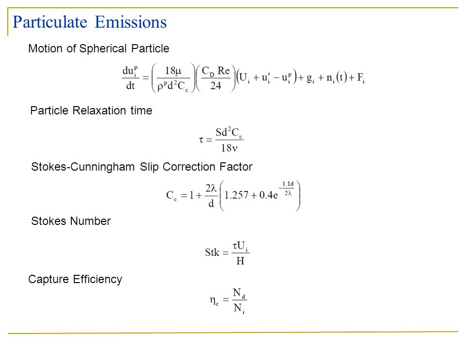 Particulate Emissions Particle Relaxation time Stokes-Cunningham Slip Correction Factor Stokes Number Capture Efficiency Motion of Spherical Particle