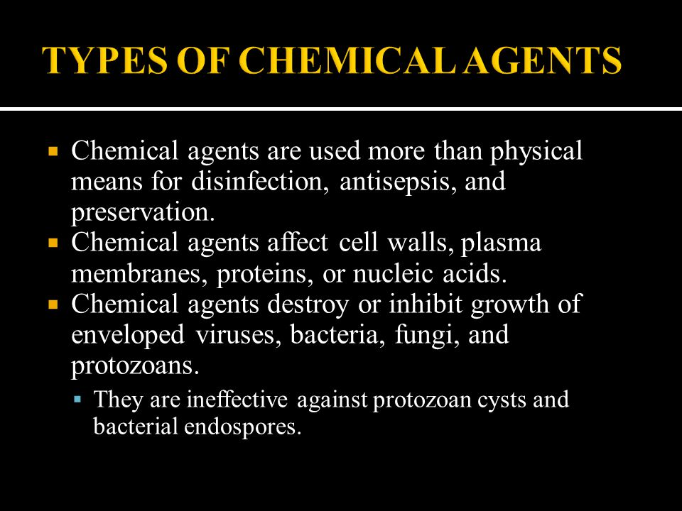  Chemical agents are used more than physical means for disinfection, antisepsis, and preservation.  Chemical agents affect cell walls, plasma membra