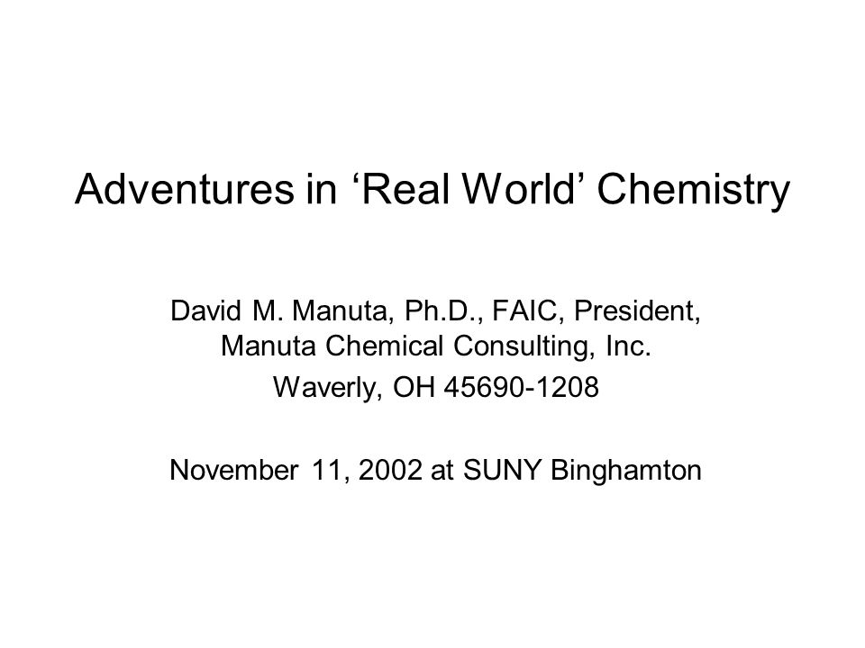 Adventures in 'Real World' Chemistry David M.