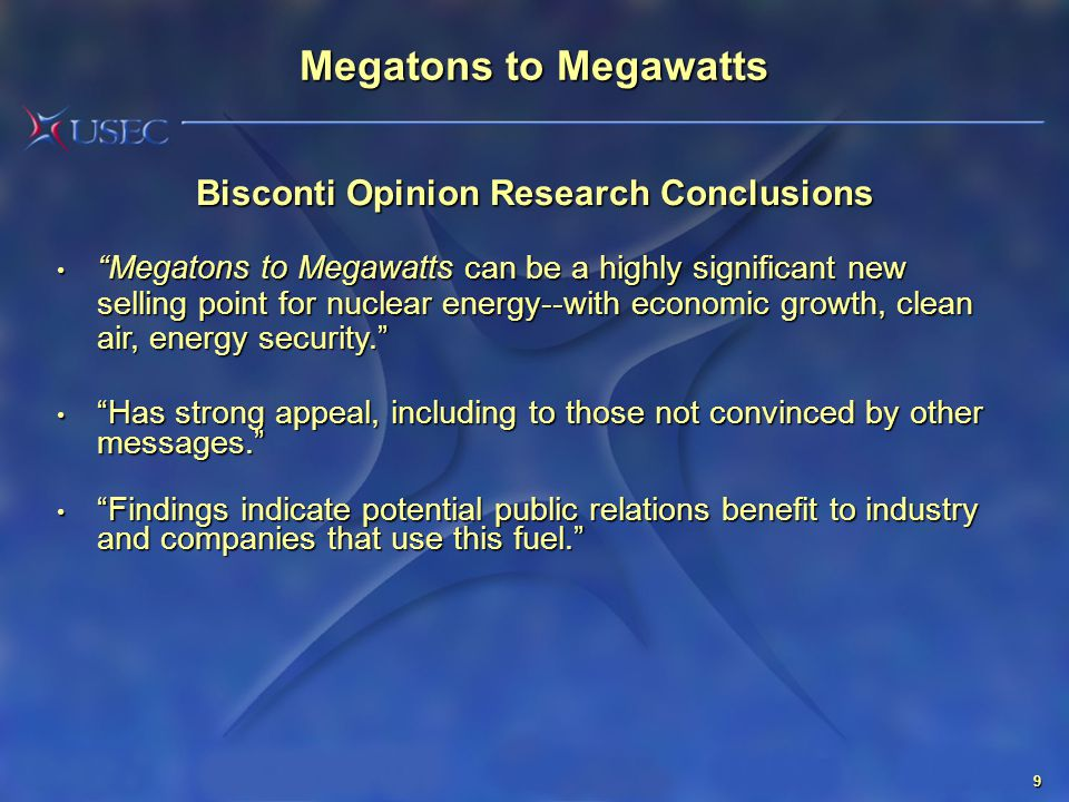 """9 Bisconti Opinion Research Conclusions """"Megatons to Megawatts can be a highly significant new selling point for nuclear energy--with economic growth,"""