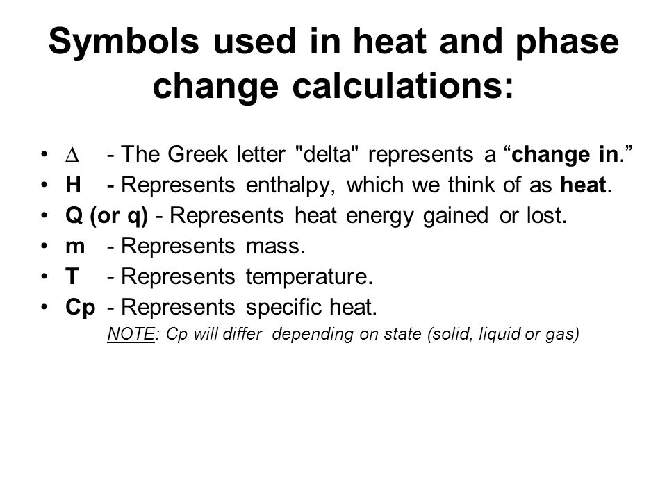 Symbols used in heat and phase change calculations:  - The Greek letter