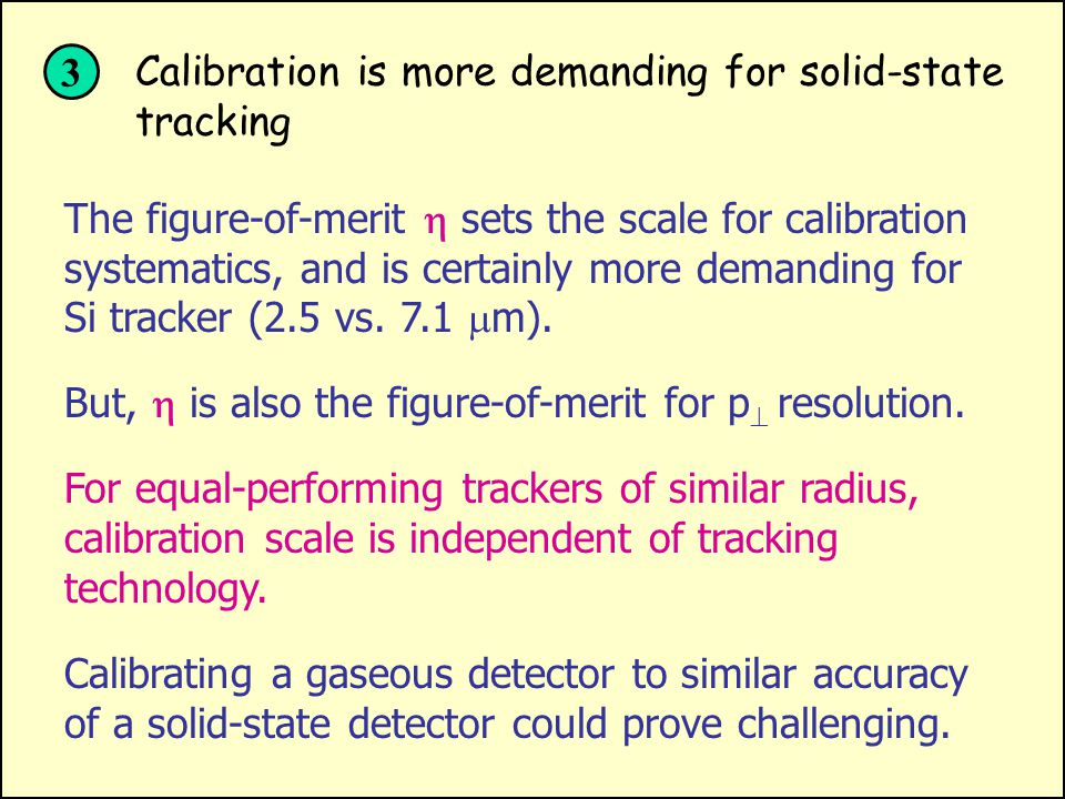 For gaseous tracking, you need only about 1% X 0 for those 200 measurements (gas gain!!) For solid-state tracking, you need 8x(0.3mm) = 2.6% X 0 of si