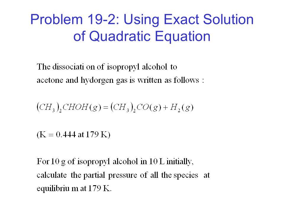 Problem 19-2: Using Exact Solution of Quadratic Equation