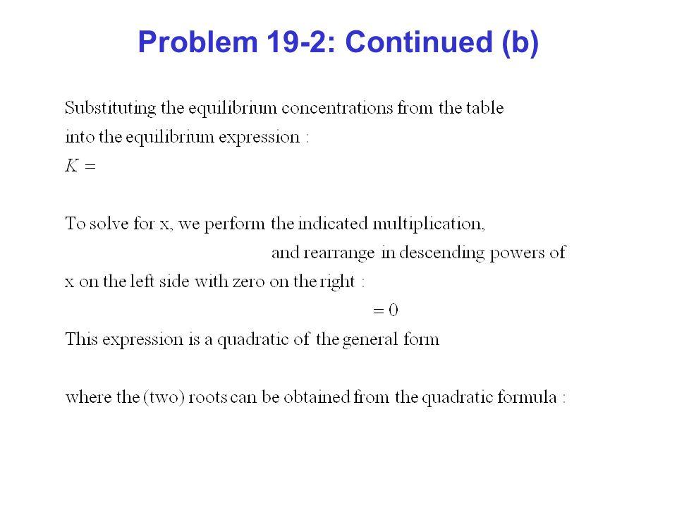 Problem 19-2: Continued (b)
