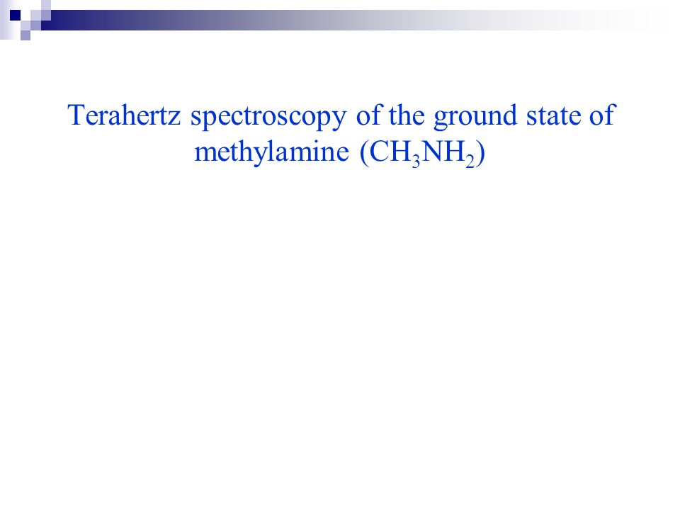 Terahertz spectroscopy of the ground state of methylamine (CH 3 NH 2 )