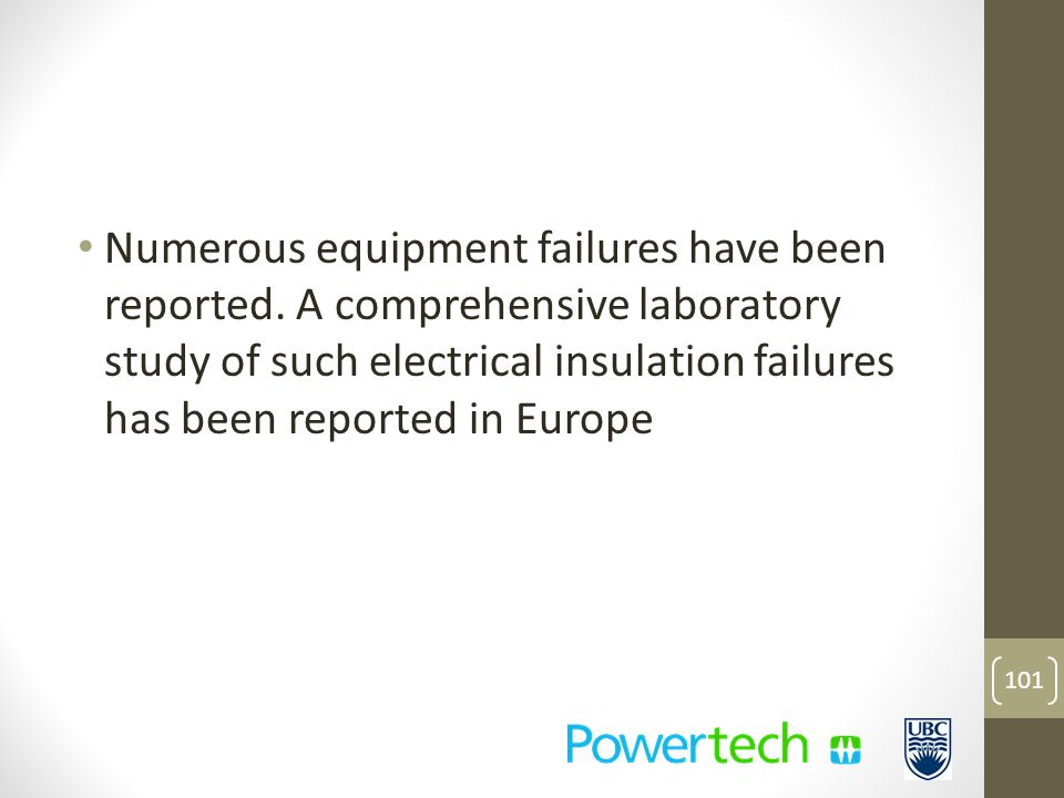 Numerous equipment failures have been reported.