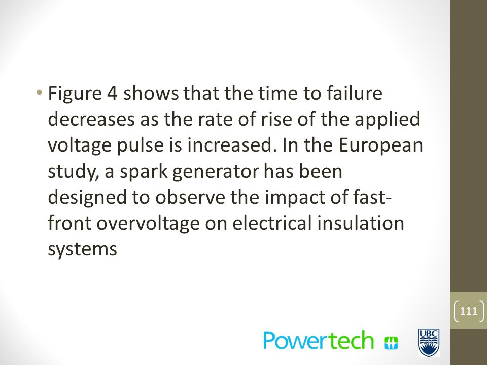 Figure 4 shows that the time to failure decreases as the rate of rise of the applied voltage pulse is increased.