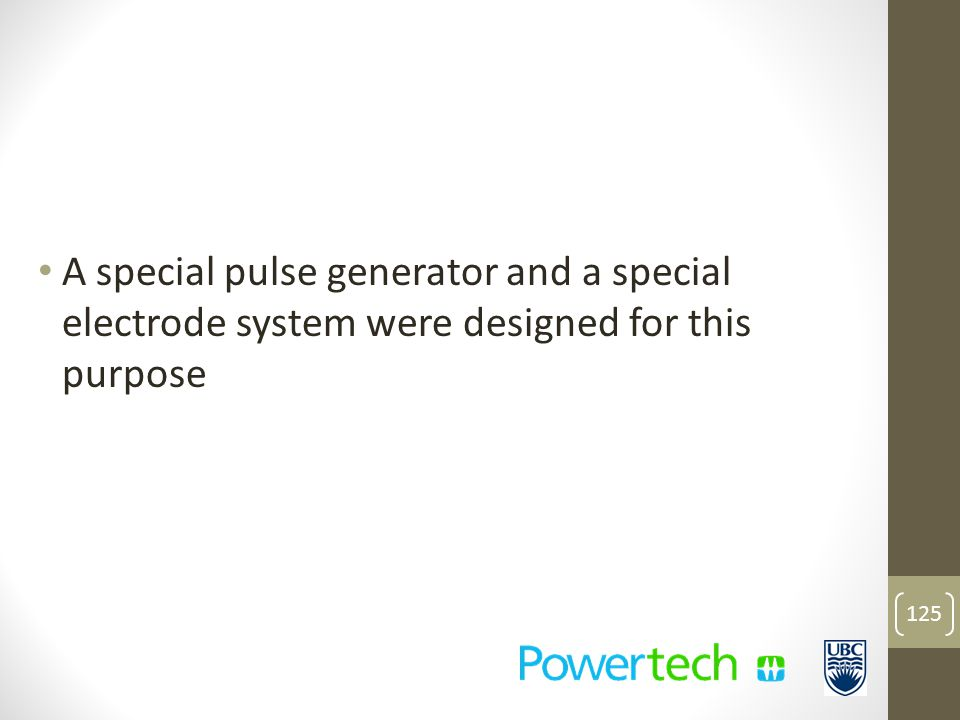 A special pulse generator and a special electrode system were designed for this purpose 125