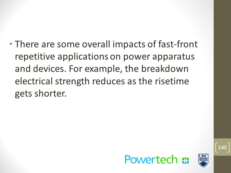 There are some overall impacts of fast-front repetitive applications on power apparatus and devices.