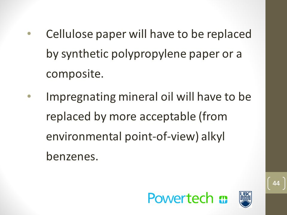 Cellulose paper will have to be replaced by synthetic polypropylene paper or a composite.