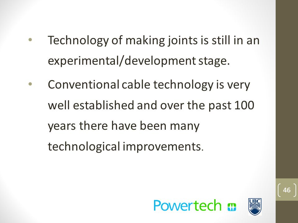 Technology of making joints is still in an experimental/development stage.